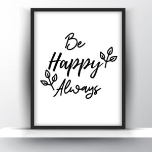Be Happy Always Printable Wall Art