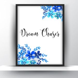 Dream Chaser Printable Wall Art