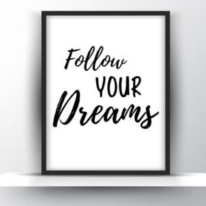 Follow Your Dreams Printable Wall Art