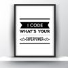I Code, Whats Your Superpower