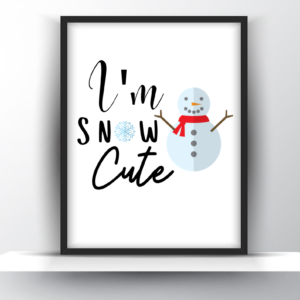 I'm Snow Cute Printable Wall Art