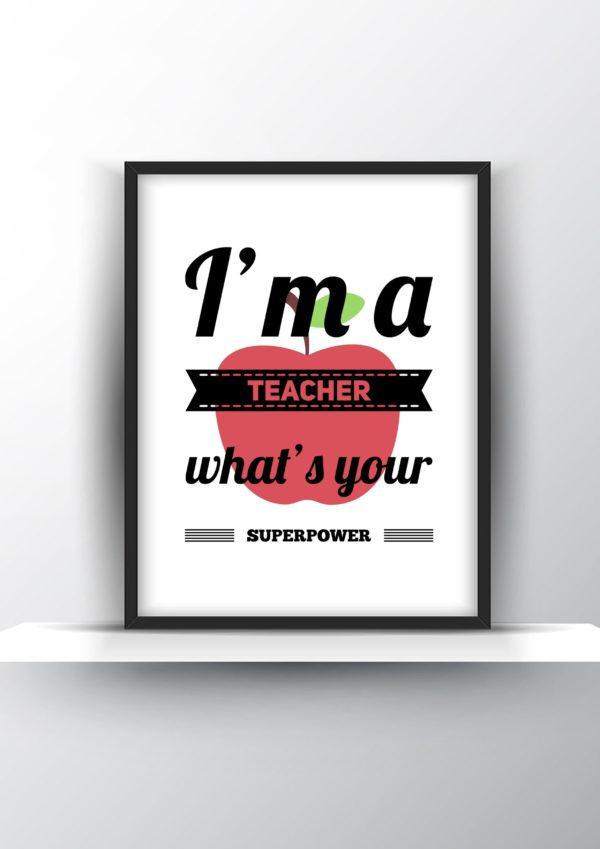 Im a Teacher, Whats Your Superpower