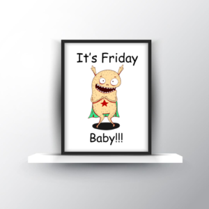 It's Friday Baby Printable Wall Art