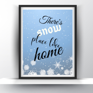 There's Snow Place Like Home Christmas Printable Wall Art