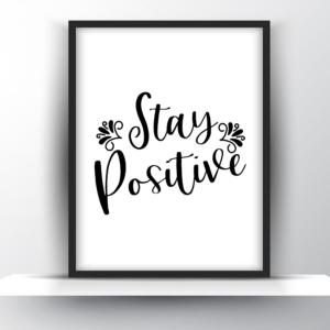 Stay Positive -Printable