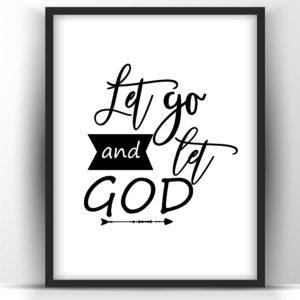 Let go and let God Printable