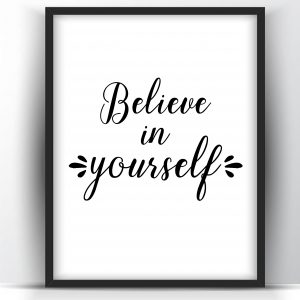 Believe in Yourself Printable Wall Art