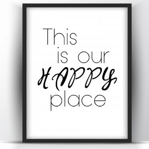 This is Our Happy Place – Printable Wall Art