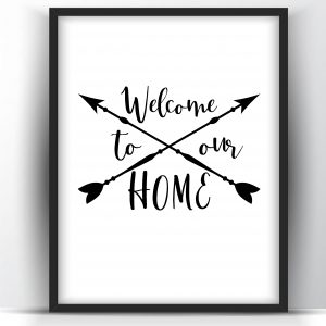 Welcome To Our Home – Printable Wall Art