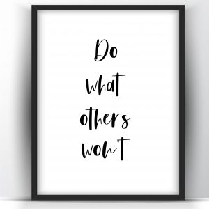 Do What Others Won't Motivational Printable and Poster