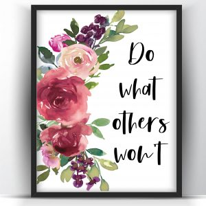 Do What Others Won't Floral Motivational Printable Wall Art