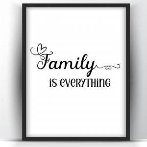 Family is Everything Printable and Poster
