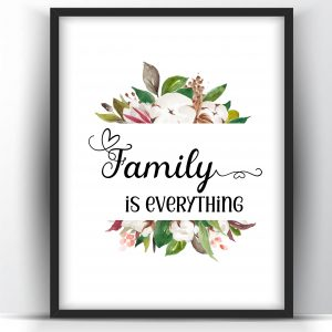Family is Everything Floral Printable and Poster