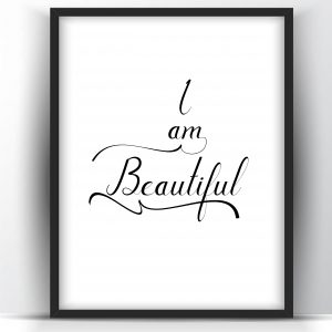 I am Beautiful Printable and Poster
