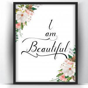 I am Beautiful Floral Printable Wall Art