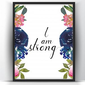 I am Strong Floral Printable Wall Art