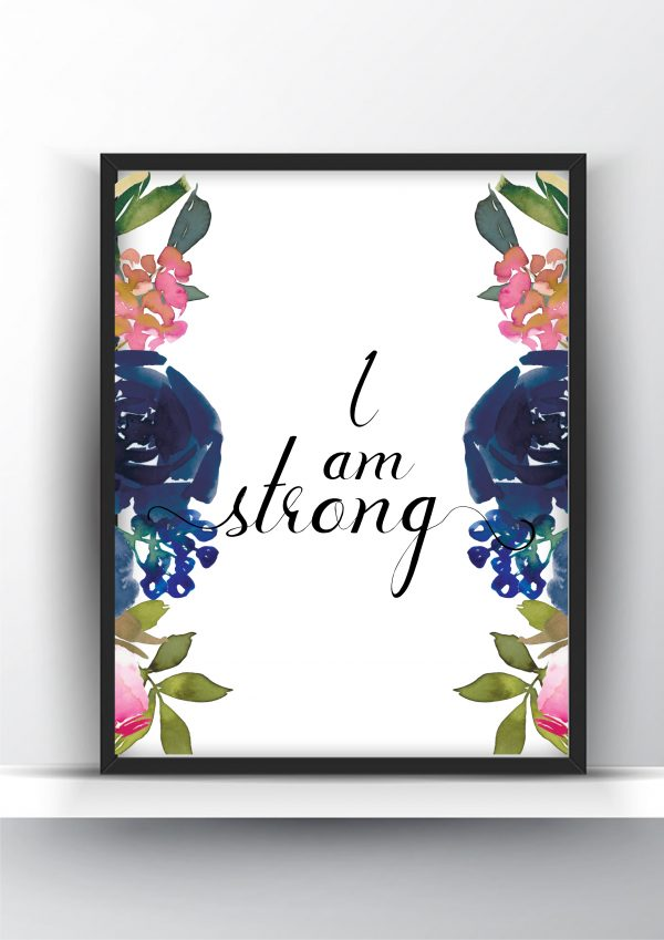 I am Strong- Floral