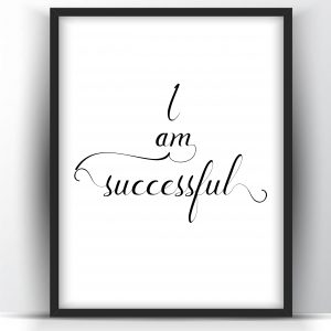 I am Successful Motivational Printable and Poster