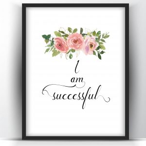 I am Successful Motivational Floral Printable Wall Art