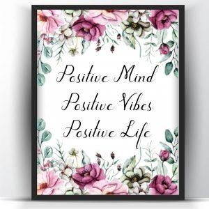 Positive Mind Positive Vibes Positive Life- FloralPositive Mind Positive Vibes Positive Life- Floral