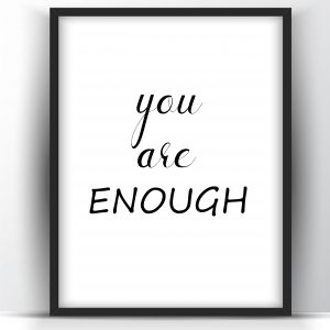 You are Enough Motivational Printable and Poster