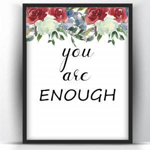 You are Enough Motivational Floral Printable Wall Art