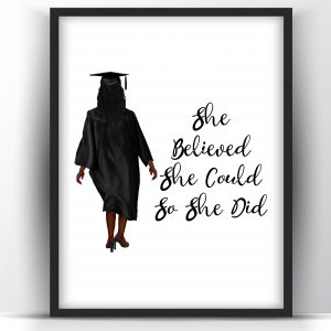 Graduation Gift She Believed Black Woman Printable Wall Art