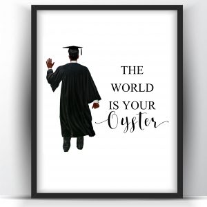 Graduation Gift The World is Your Oyster Printable Wall Art for Him
