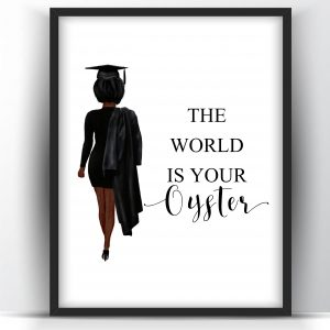 Graduation Gift The World Is Your Oyster Black Woman Printable Wall Art