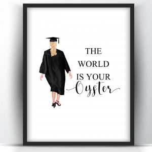 Graduation Gift The World Is Your Oyster White Woman Printable Wall Art