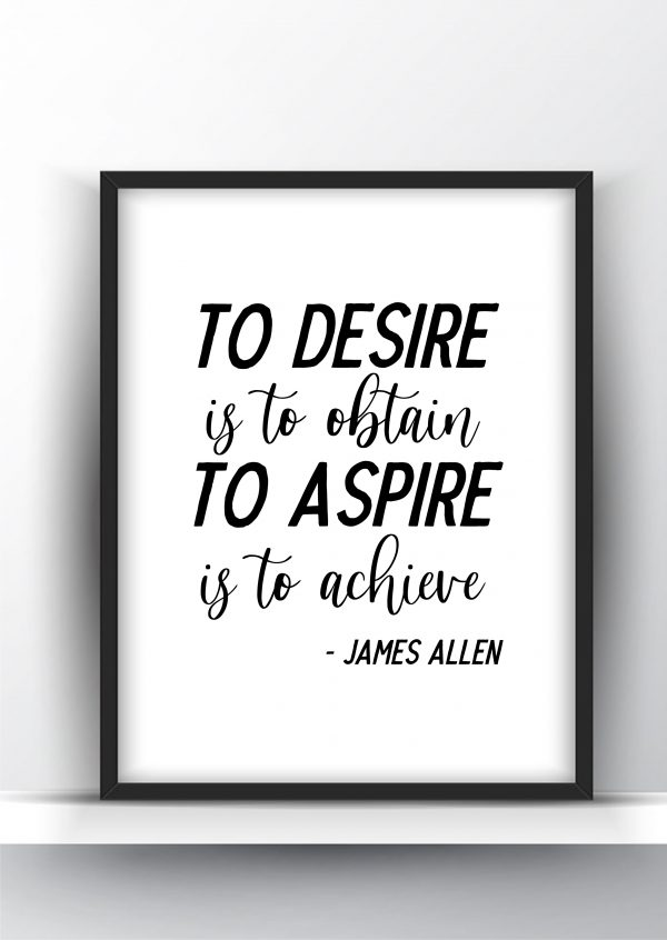 To Desire is to Obtain Printable Wall Art