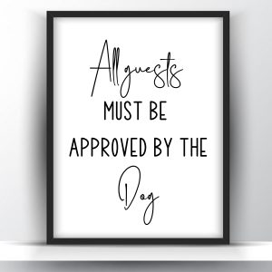 All Guests Must Be Approved By The Dog Funny Printable Wall Art