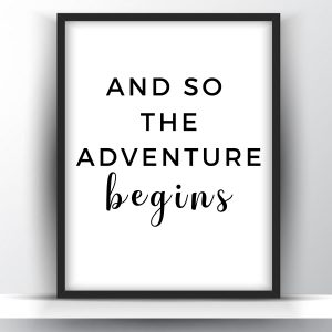 And So The Adventure Begins Printable Wall Art
