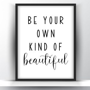 Be Your Own Kind Of Beautiful Printable Wall Art