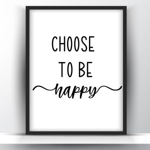 Choose To Be Happy Motivational Printable Wall Art