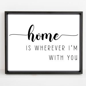 Home Is Wherever I'm With You Printable Wall Art