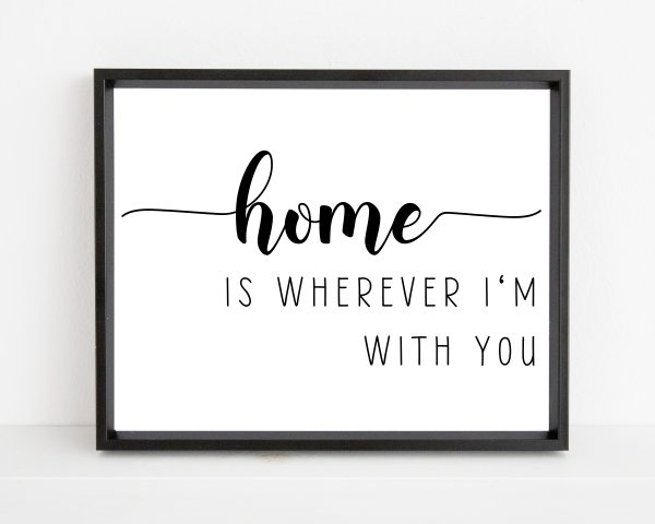Home is wherever Im with you printable wall art