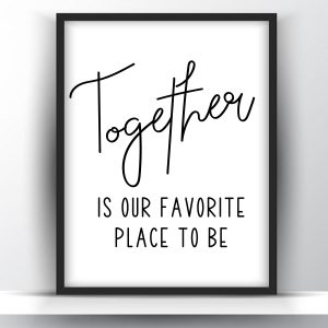 Together Is Our Favorite Place To Be Printable Wall Art