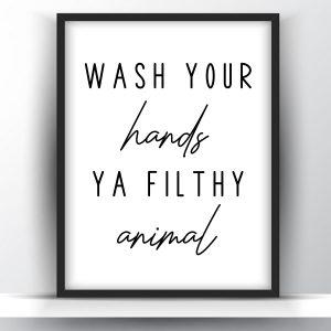 Wash Your Hands Ya Filthy Animal Funny Bathroom Sign Printable Wall Art