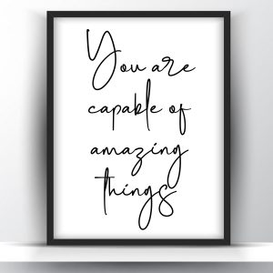You Are Capable Of Amazing Things Printable Wall Art