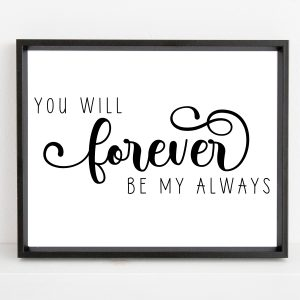 You Will Forever Be My Always Printable Wall Art
